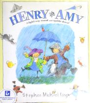 Cover of: Henry and Amy (right-way-round and upside down)   Stephen Michael King