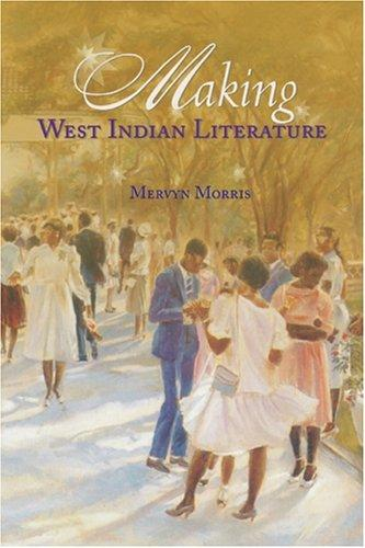 Download Making West Indian Literature