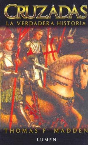 Download Cruzadas La verdadera Historia/The Concise History of the Crusades (Biblioteca De Historia)