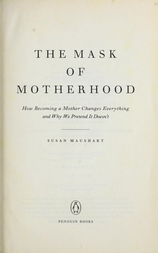 Download The mask of motherhood
