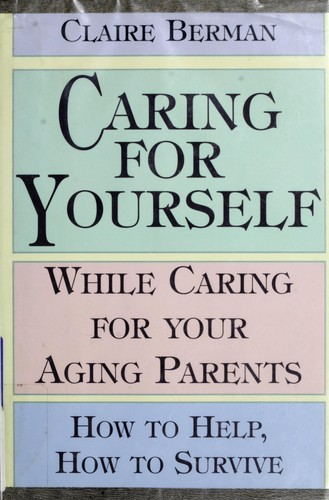 Download Caring for yourself while caring for your aging parents