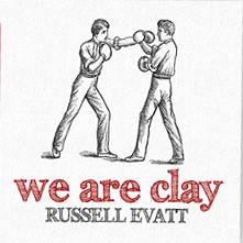 We Are Clay by Russell Evatt