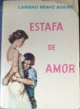 El Engano: Estafa De Amor/Deception by Caridad Bravo Adams