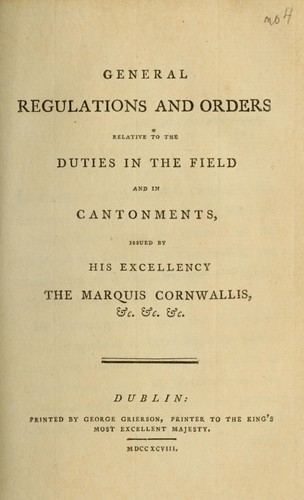 General regulations and orders relative to the duties in the field and in cantonments by Great Britain. Army