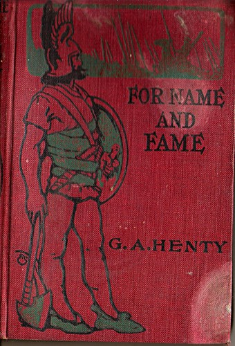 For name and fame by G. A. Henty