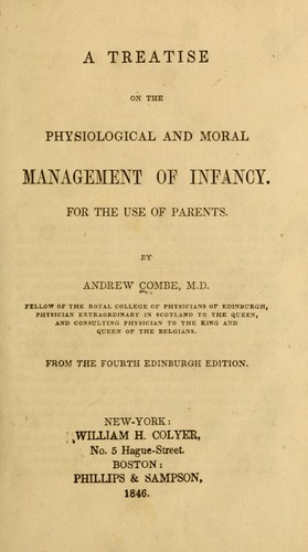 A treatise on the physiological and moral management of infancy