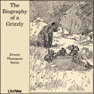 Biography of a Grizzly(2566) by Ernest Thompson Seton audiobook cover art image on Bookamo