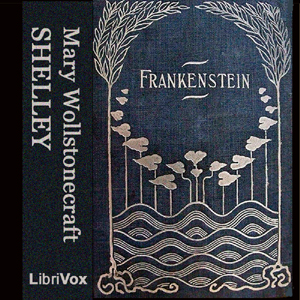 Frankenstein- or the Modern Prometheus (version 3)(5668) by Mary Wollstonecraft Shelley audiobook cover art image on Bookamo
