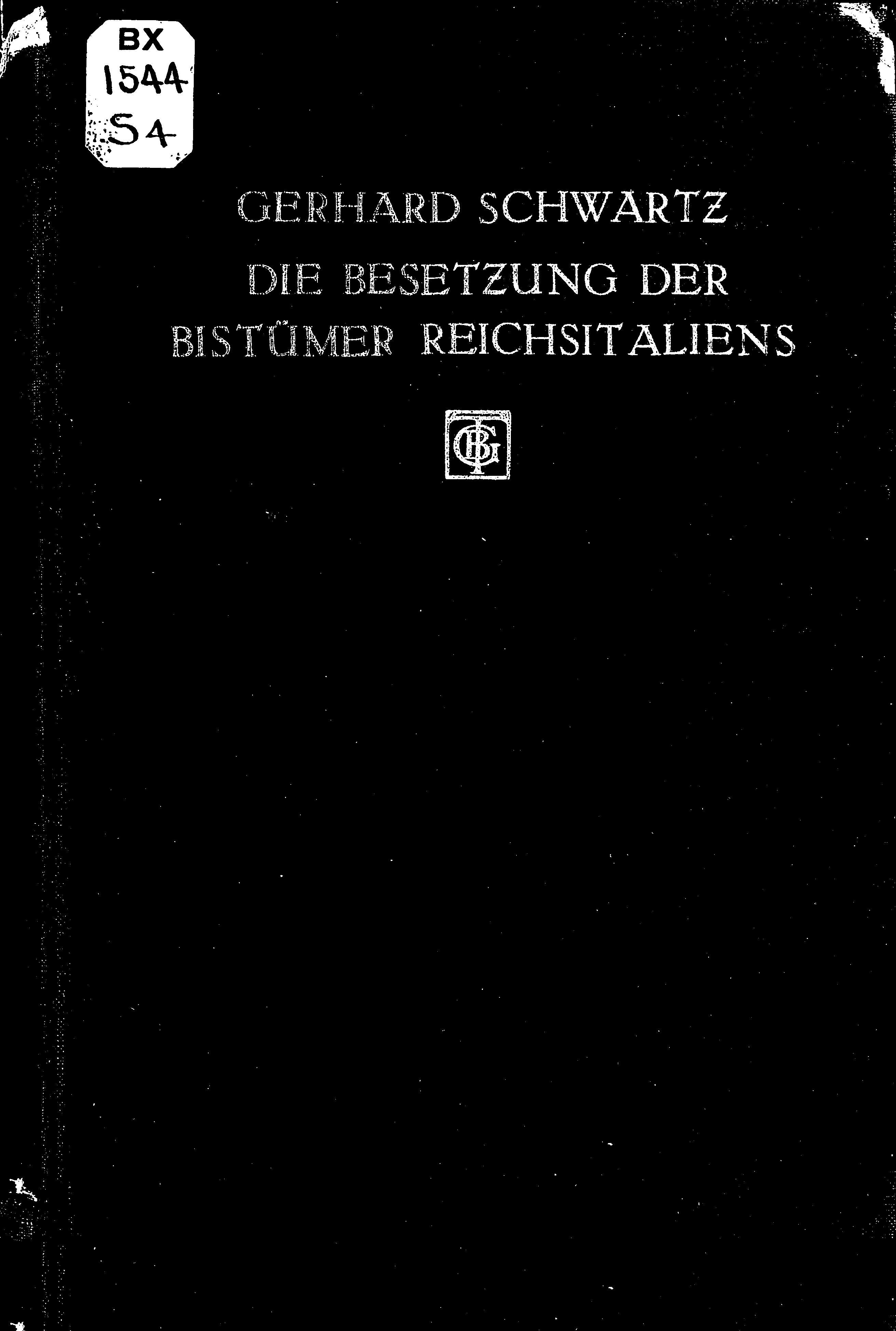 Die Besetzung der Bistümer Reichsitaliens unter den sächsischen und salischen Kaisern by von Gerhard Schwartz.