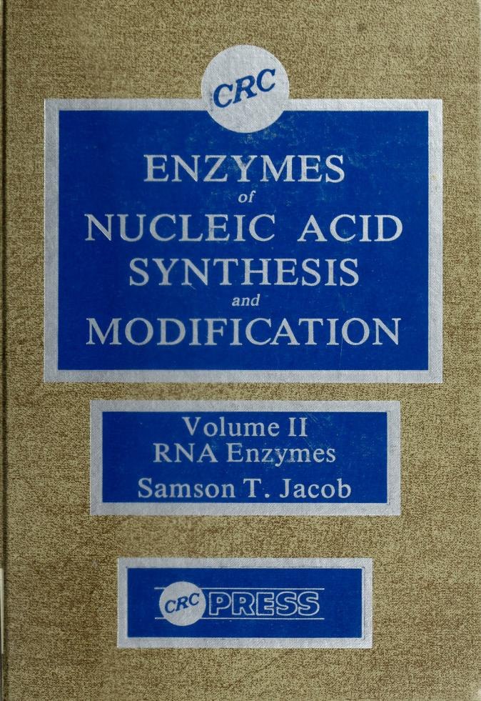Enzymes of nucleic acid synthesis and modification by editor Samson T. Jacob.