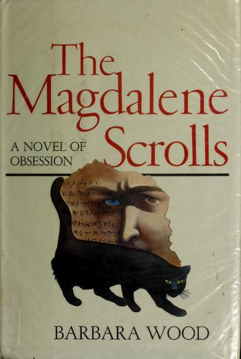 The Magdalene scrolls by Barbara Wood
