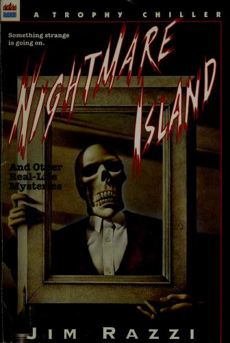 Cover of: Nightmare island, and other real-life mysteries | Jim Razzi