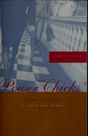 The Power Chicks' Guide to Boston by Geri Denterlein