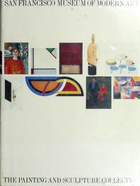 Cover of: San Francisco Museum of Modern Art, the painting and sculpture collection | San Francisco Museum of Modern Art.