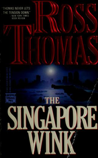 Cover of: The Singapore Wink | Ross Thomas