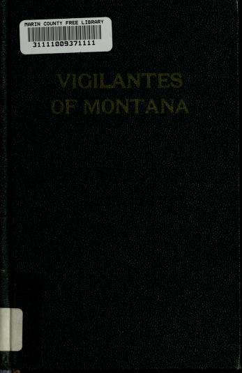 The vigilantes of Montana by Thomas Josiah Dimsdale