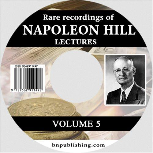 Rare Recordings of Napoleon Hill Lectures, Vol. 5 (of 9) by Napoleon Hill