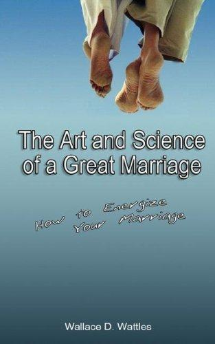 The Art and Science of a Great Marriage by Wallace D. Wattles