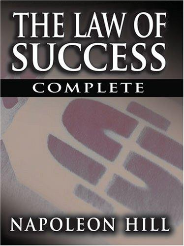 The Law of Success In Sixteen Lessons by Napoleon Hill (Complete, Unabridged) by Napoleon Hill
