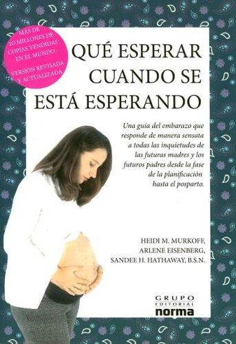 Que Esperar Cuando Se Espera/what to Expect When You Are Expecting by Heidi Eisenberg Murkoff