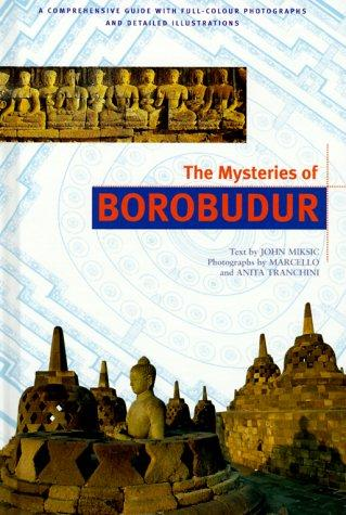 The Mysteries of Borobudur by John Miksic