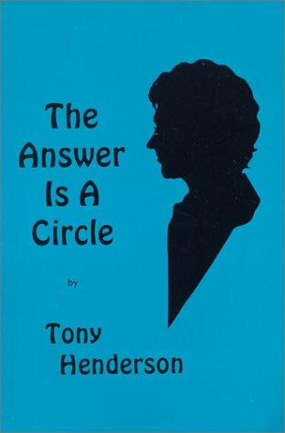 The Answer Is A Circle by Tony Henderson