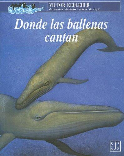 Donde Las Ballenas Cantan/ Where the Whales Sing by Victor Kelleher