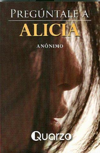 Preguntale a Alicia/ Go ask Alice by Anonymous
