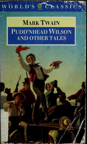 Pudd'nhead Wilson ; Those extraordinary twins ; The man that corrupted Hadleyburg by Mark Twain