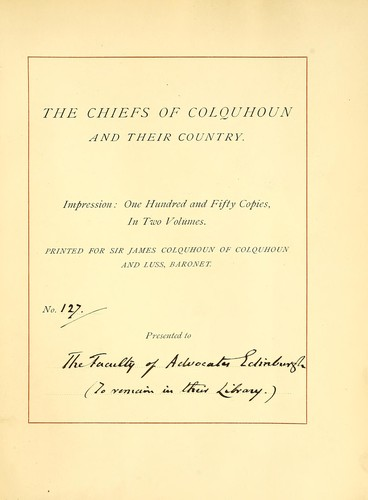 The chiefs of Colquhoun and their country. [With plates, including portraits and facsimiles, and genealogical tables.] by Fraser, William Sir