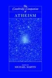 The Cambridge Companion to Atheism by edited by Michael Martin.