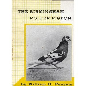 The Birmingham roller pigeon by William H. Pensom