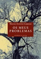 Os meus problemas by Miguel Esteves Cardoso