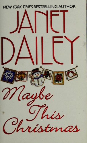 Maybe this Christmas by Janet Dailey.