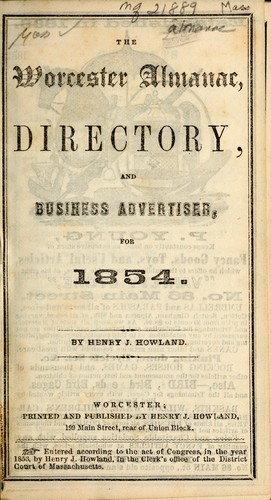The Worcester almanac, directory, and business advertiser, for 1854 by Henry J. Howland