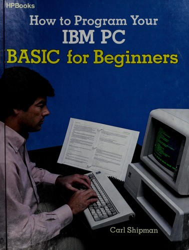 How to program your IBM PC by Carl Shipman