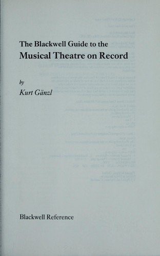 The Blackwell guide to the musical theatre on record by Kurt Gänzl