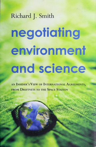 Negotiating environment and science by Richard J. Smith